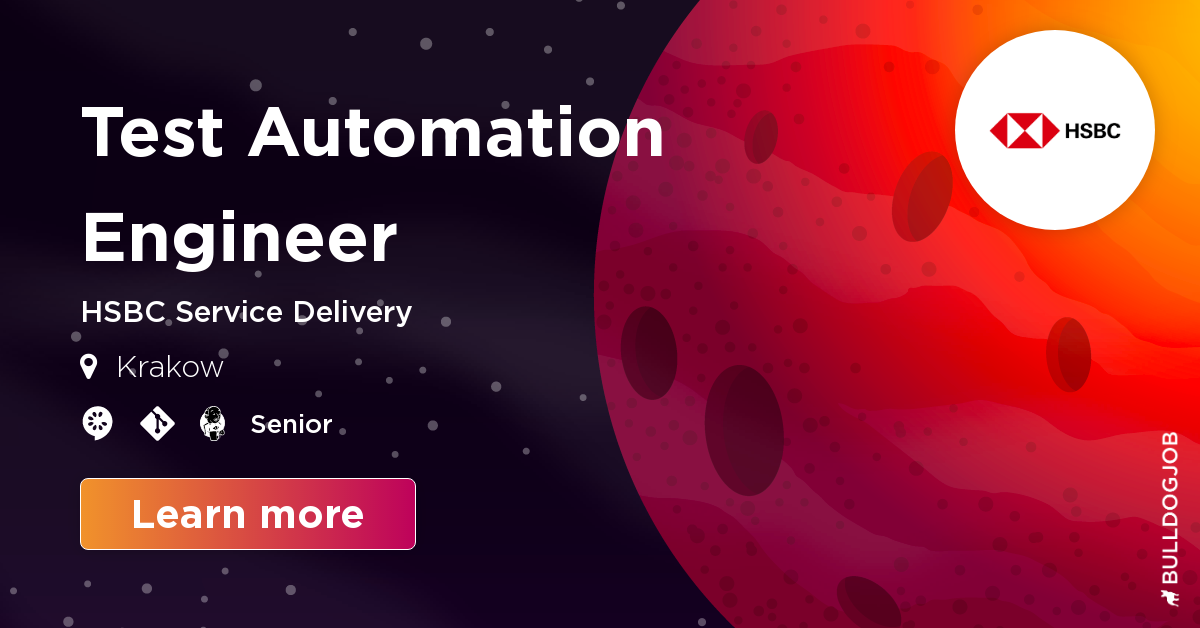Senior) Test Automation Engineer (DIGITAL) - Krakow - HSBC Service