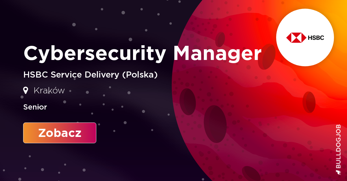 Cybersecurity Manager - Krakow - HSBC Service Delivery (Polska)