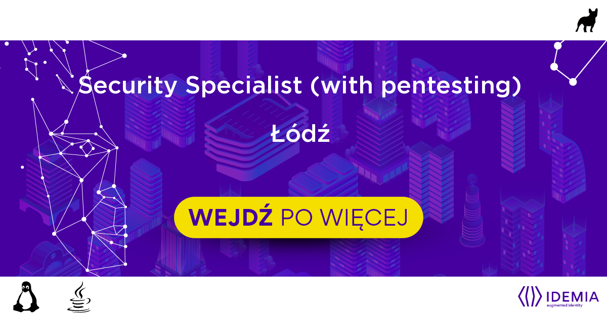 Security Specialist (with pentesting) - Łódź - IDEMIA
